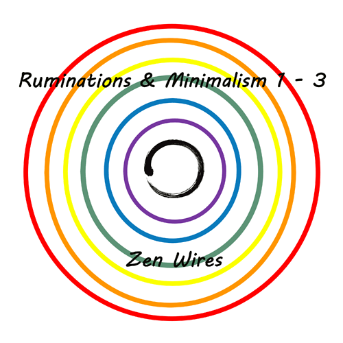 Ruminations & Minimalism 1 - 3